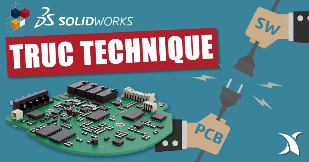 Collaborer plus efficacement entre SOLIDWORKS, Flow Simulation, SOLIDWORKS PCB ou Altium grâce au Connecteur PCB